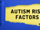 Autism risk factors